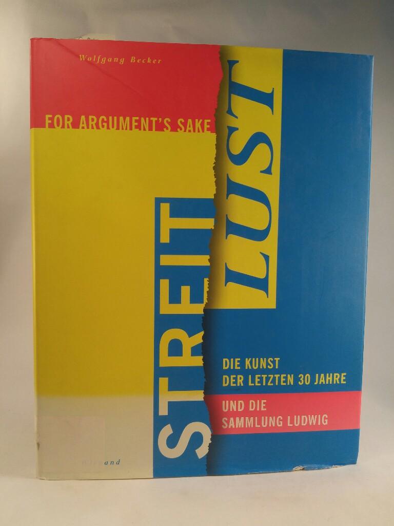 Streit-Lust - For Argument's Sake Die Kunst: Becker, Wolfgang: