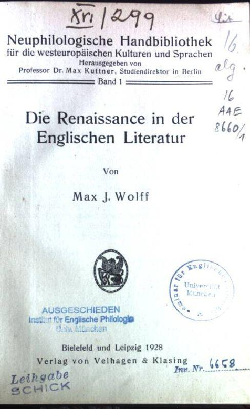 Die Renaissance in der Englischen Literatur Neuphilologische: Wolff, Max J.: