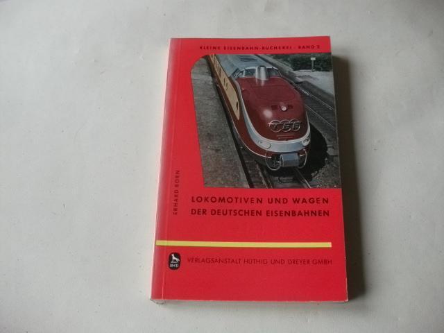 Lokomotiven und Wagen der Deutschen Eisenbahnen. Geschichtliche: Born, Erhard