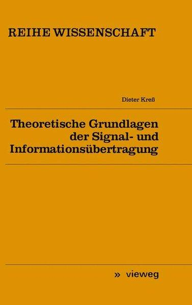 Theoretische Grundlagen der Signal- und Informationsübertragung.: Kreß, Dieter,