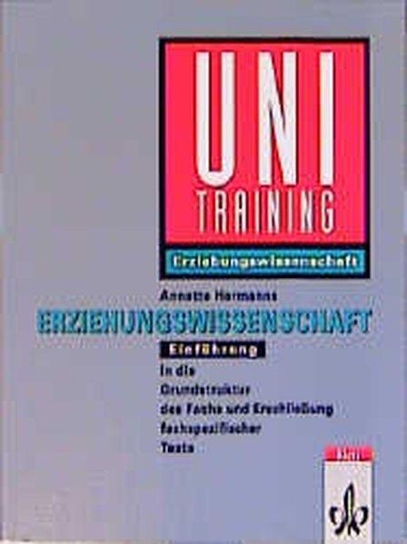 Uni-Training, Erziehungswissenschaft, Einführung in die Grundstruktur des: Hermanns, Annette: