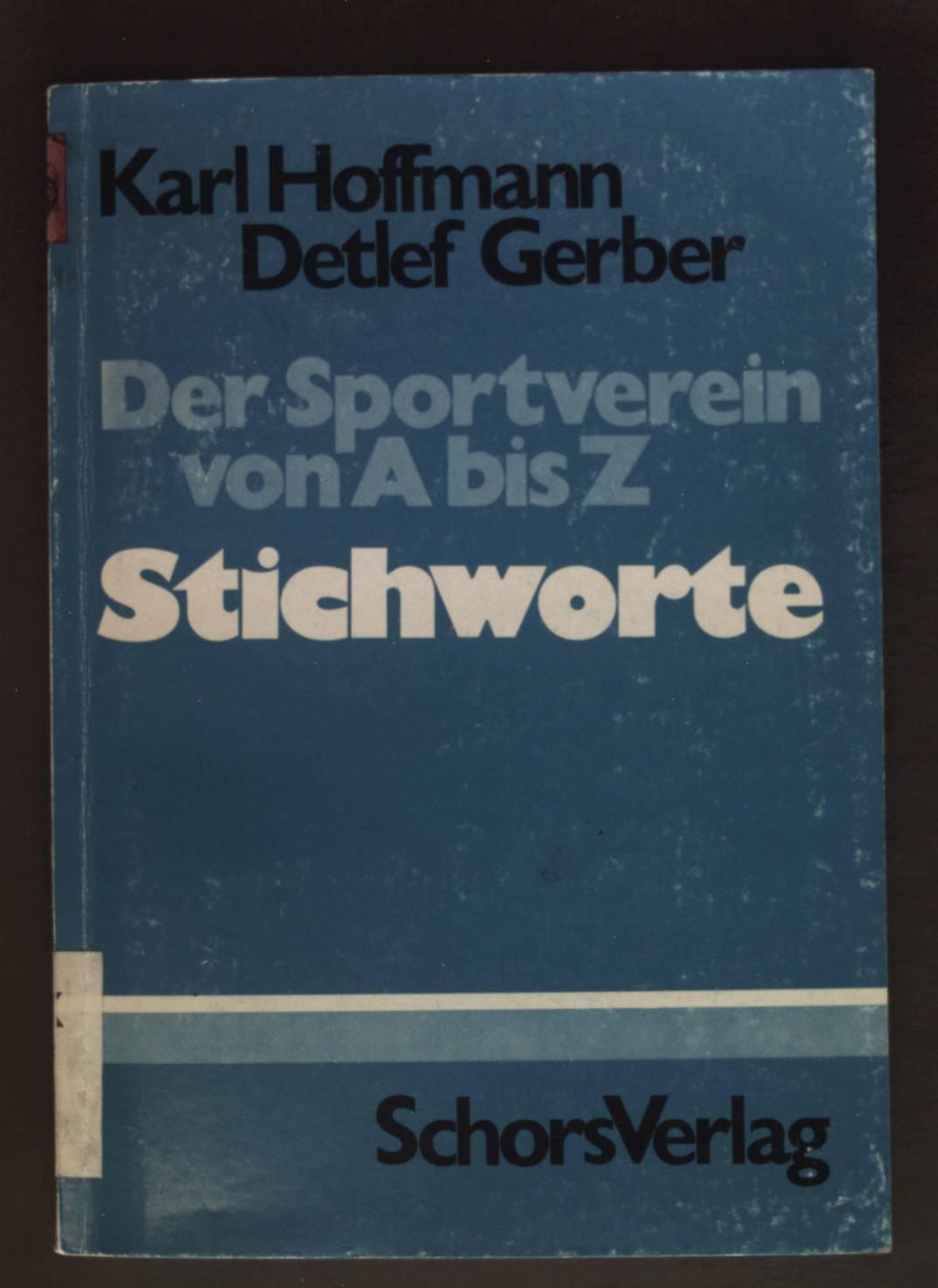 Der Sportverein von A bis Z; Bd.: Hoffmann, Karl: