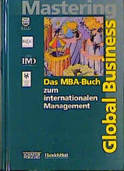 Mastering Global Business. Das MBA-Buch zum internationalen: Adams, Gerd, Frank