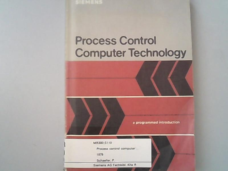 Process Control Computer Technology: A Programmed Introduction.: Schaefer, P.,