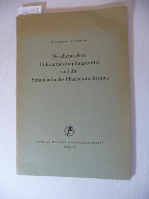 Die chemischen Unkrautbekämpfungsmittel und die Stimulantia des: Melnikow (Mel'nikov), N.