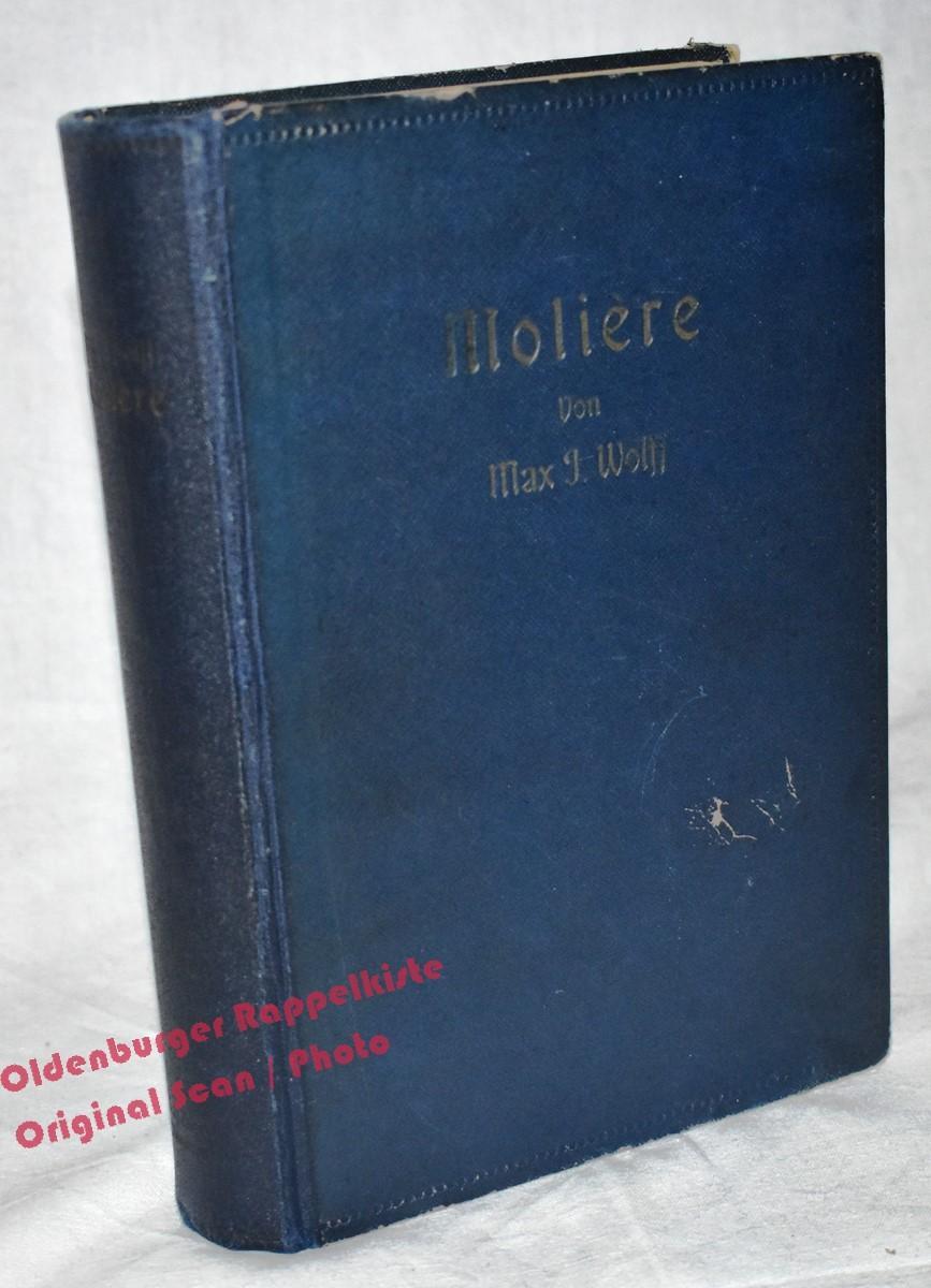 Moliere: Der Dichter und sein Werk (1910): Wolff, Max J.