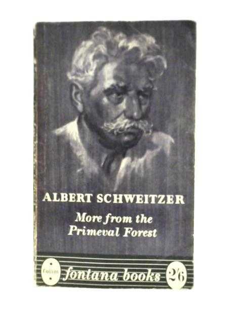 More from the Primeval Forest: Albert Schweitzer