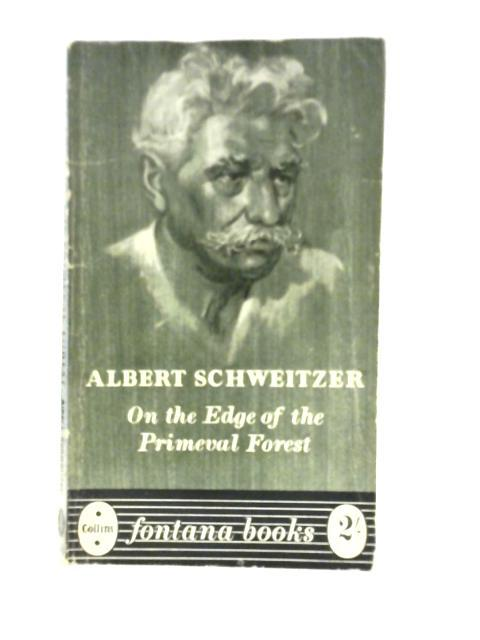 On the Edge of the Primeval Forest: Albert Schweitzer