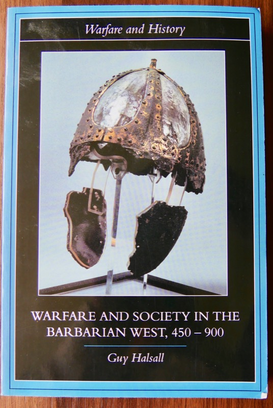 WARFARE AND SOCIETY IN THE BARBARIAN WEST: HALSALL (Guy)