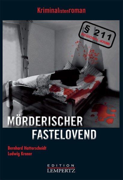 Mörderischer Fastelovend - Hatterscheidt, Bernhard und Ludwig Kroner