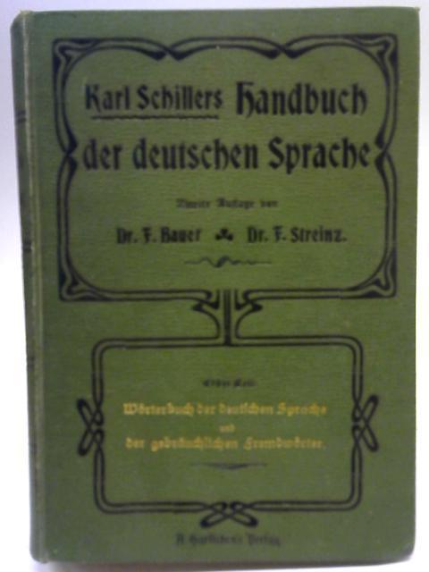 Karl Schillers Handbuch der Deutschen Sprache Erster: F. Bauer