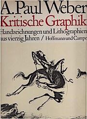 Kritische Graphik : Handzeichn. u. Lithographien aus: Andreas Paul Weber