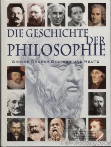 Die Geschichte der Philosophie. Große Denker gestern: Oliver, Martyn.