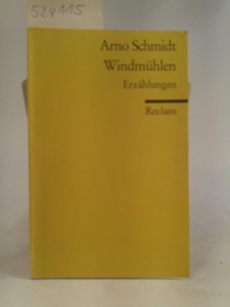 Windmühlen - Erzählungen: Schmidt, Arno: