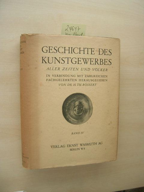 Geschichte des Kunstgewerbes aller Zeiten und Völker.: Bossert, H. Th.