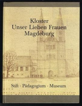 Kloster Unser Lieben Frauen Magdeburg : Stift,: Hagedorn, Renate und