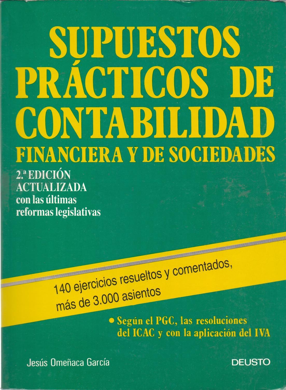 Supuestos Practicos De Contabilidad Financiera Y De Sociedades By Jesus Omeñaca Garcia Libreria 7 Soles
