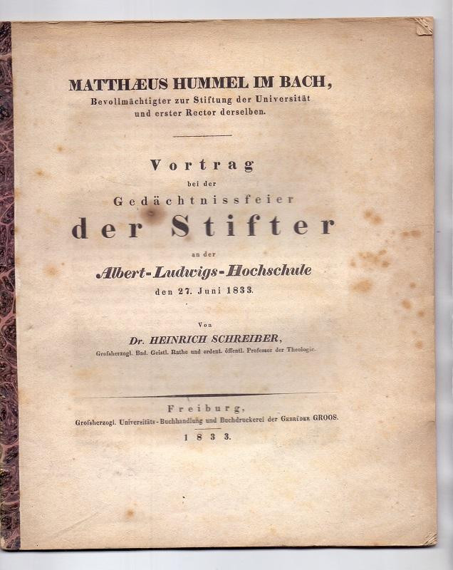 Matthaeus Hummel im Bach, Bevollmächtigter zur Stiftung: Schreiber, Heinrich: