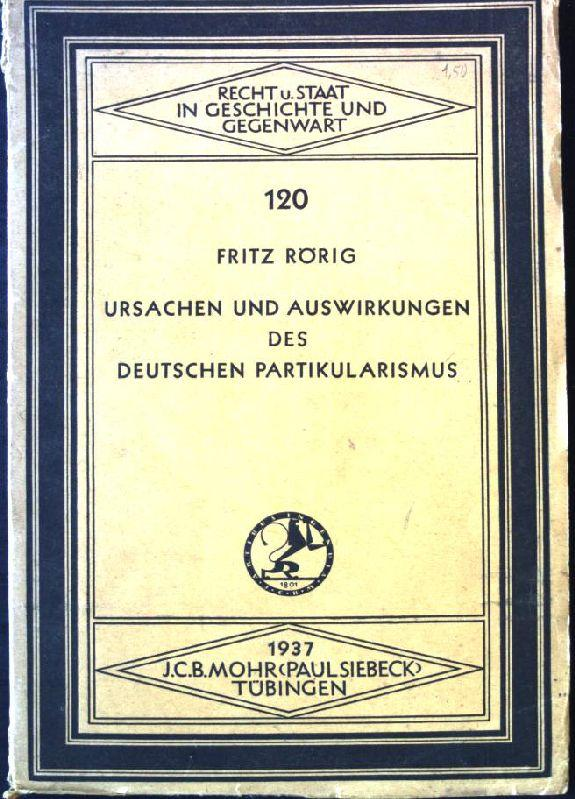 Ursachen und Auswirkungen des Deutschen Partikularismus Recht: Rörig, Fritz: