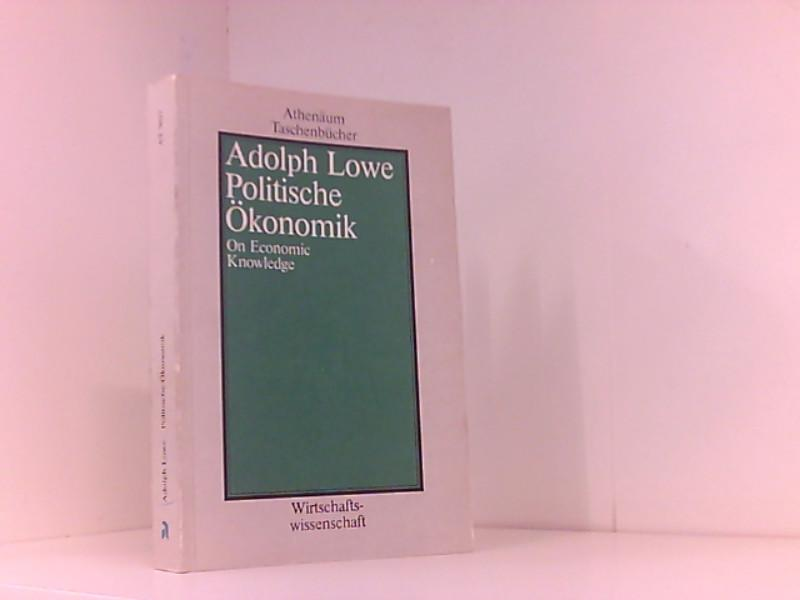 Politische Ökonomik.: Lowe, Adolph, Harald.