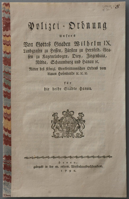 Polizei-Ordnung unsers von Gottes Gnaden Wilhelm IX.: HANAU -