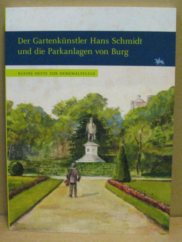 Der Gartenkünstler Hans Schmidt und die Parkanlagen: Rüber-Schütte, Elisabeth (Hrsg.):