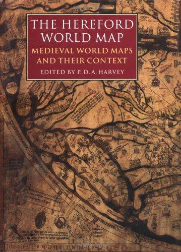 The Hereford World Map: Medieval World Maps: Harvey, P. D.