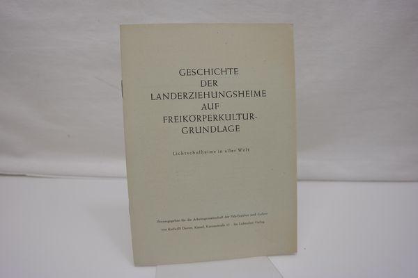 Geschichte der Landerziehungsheime auf Freikörperkulturgrundlage. Lichtschulheime in: Damm, Karlwilli (Hrsg.):