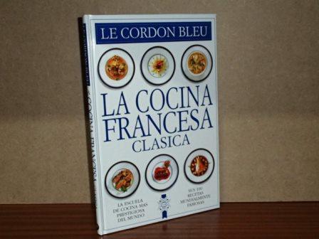 La Cocina Francesa Clásica De Le Cordon Bleu Buen Estado Hardcover Tapa Dura 1999 No Consta Edición Libros Del Reino Secreto