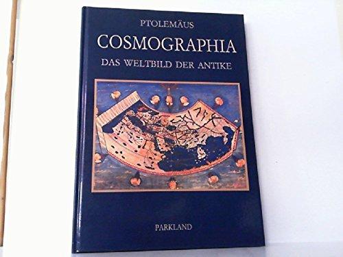 Ptolemäus Cosmographia. Das Weltbild der Antike: Ptolemäus: