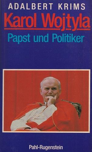 Karol Wojtyla. Papst und Politiker. / Kleine: Krims, Adalbert: