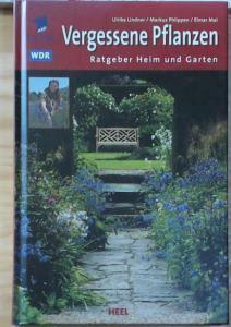 Vergessene Pflanzen, Ratgeber Heim und Garten, ARD - das Erste, WDR, - Ulrike Lindner . [Hrsg.: Imhoff-Realisation]