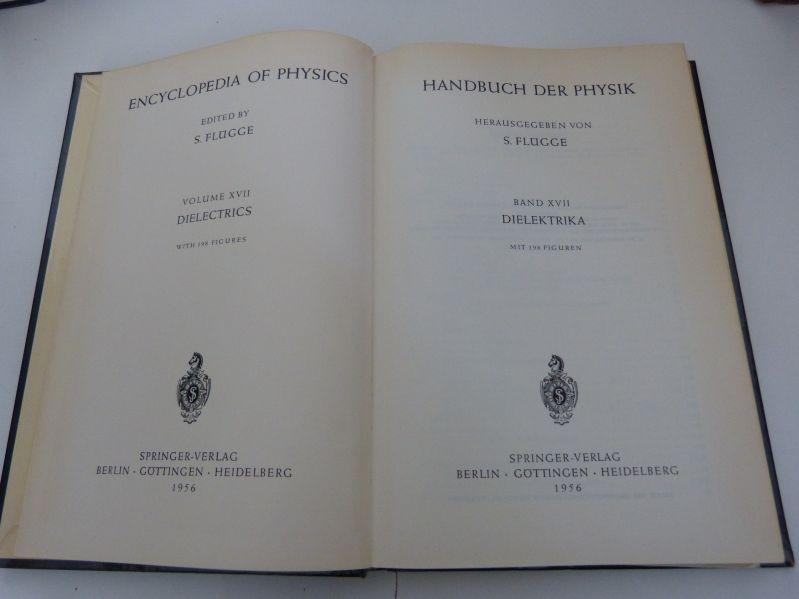 Handbuch der Physik, Bd. XVII. Dielektrika (=: Flügge, S. [Hrsg.],
