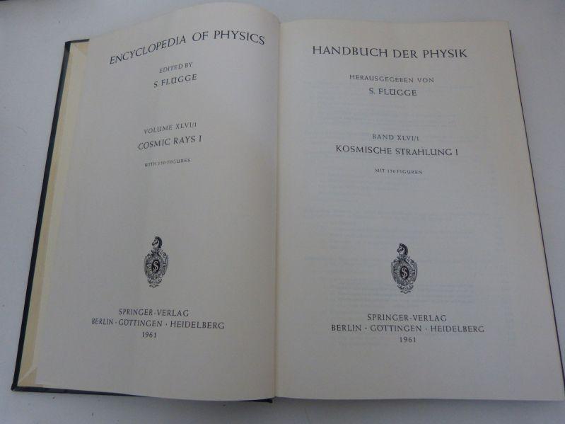 Handbuch der Physik, Bd. XLVI/1. Kosmische Strahlung: Flügge, S. [Hrsg.],