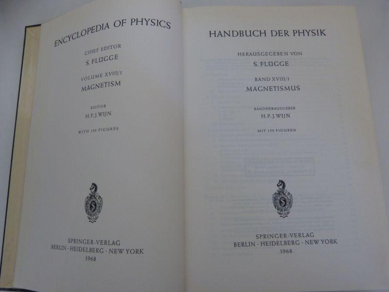 Handbuch der Physik, Bd. XVIII/1. Magnetismus. (=: Flügge, S. [Hrsg.],