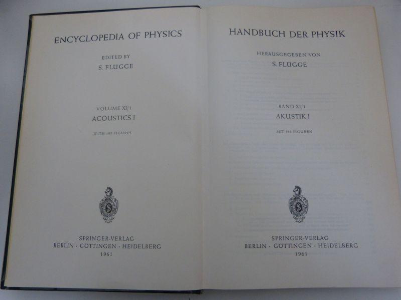 Handbuch der Physik, Bd. XI/1. Akustik I.: Flügge, S. [Hrsg.],