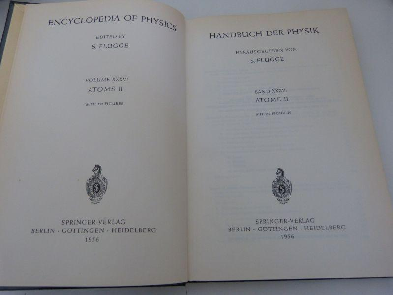 Handbuch der Physik, Bd. XXXVI: Atome II.: Flügge, S. [Hrsg.],