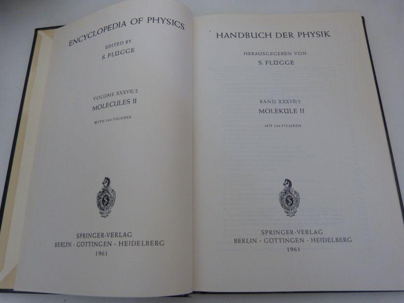 Handbuch der Physik, Bd. XXXVII/2. Moleküle II.: Flügge, S. [Hrsg.],