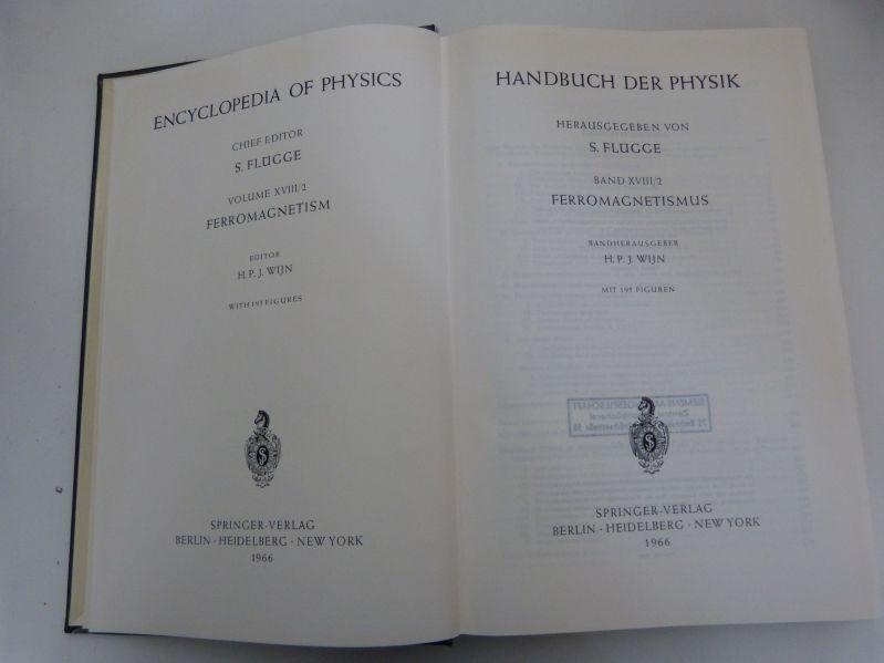 Handbuch der Physik, Bd. XVIII/2: Ferromagnetismus. (=: Flügge, S. [Hrsg.],