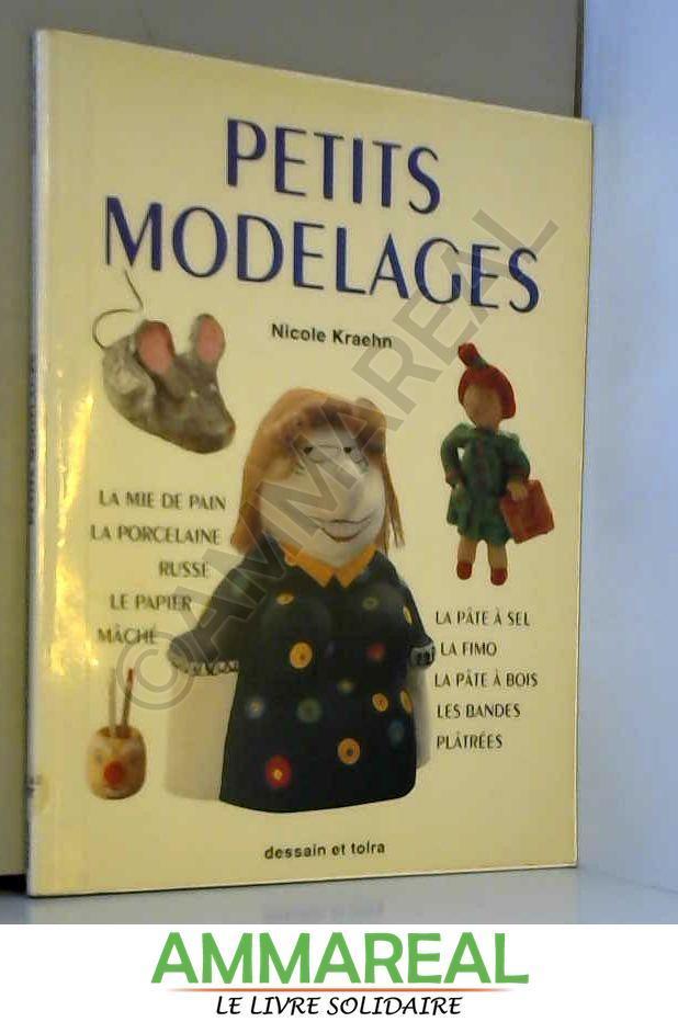 Petits modelages - Nicole Kraehn, Alice Lux, Michel Murit et Michel Wagner
