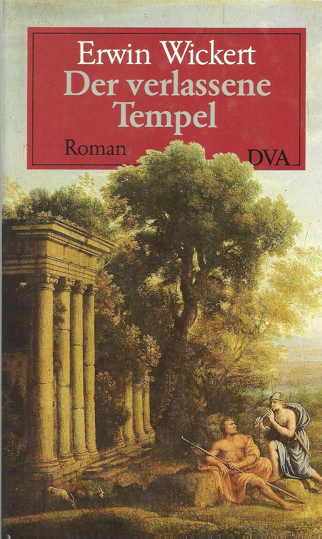 Der verlassene Tempel - Roman; Erstausgabe -: Wickert,Erwin