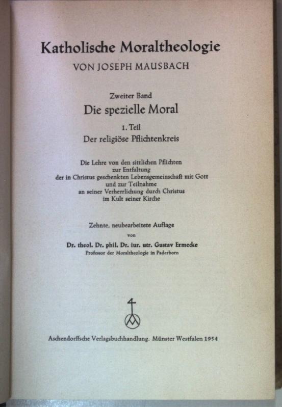 Katholische Moral: ZWEITER BAND: Die spezielle Moral.: Mausbach, Joseph: