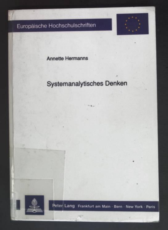 Systemanalytisches Denken : eine operationale Rekonstruktion systemtheoretischer: Hermanns, Annette: