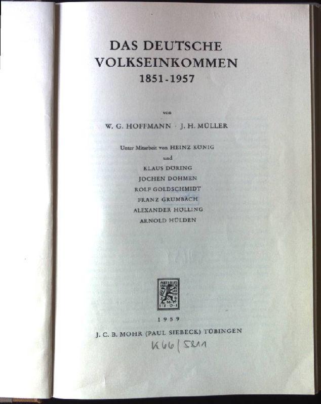Das Deutsche Volkseinkommen 1851-1957: Hoffmann, W. G.