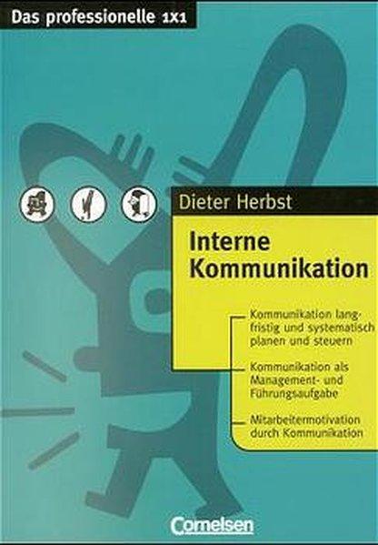 Das professionelle 1 x 1 - bisherige Fachbuchausgabe: Interne Kommunikation - Dr. Dieter Georg Herbst, Prof.