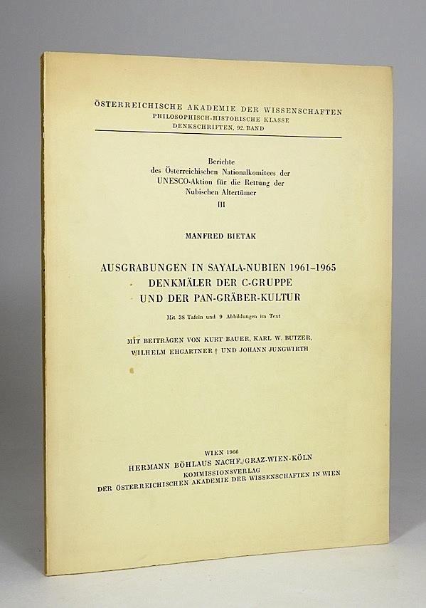 Ausgrabungen in Sayala-Nubien 1961-1965. Denkmäler der C-Gruppe: Bietak, Manfred.