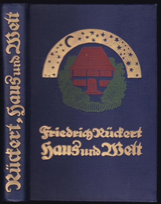 Haus und Welt. Eine Rückert-Auswahl. Hrsg. v.: Rückert, Friedrich