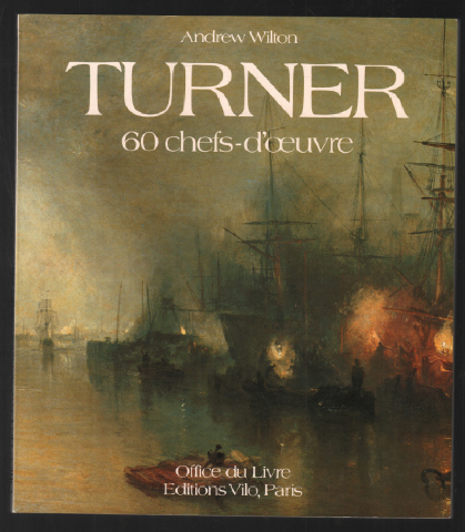 Turner : 60 chefs d'oeuvres - Wilton Andrew