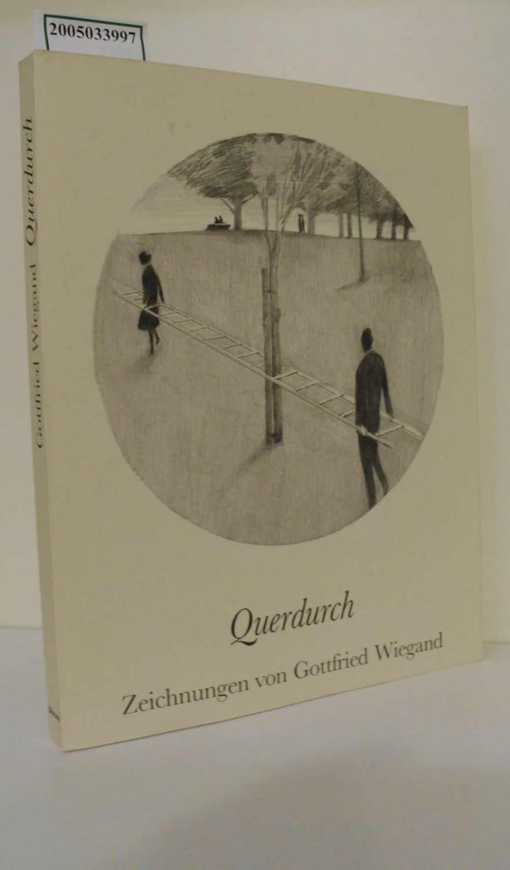 Querdurch / Zeichnungen von Gottfried Wiegand /: Heckmanns, Friedrich W.: