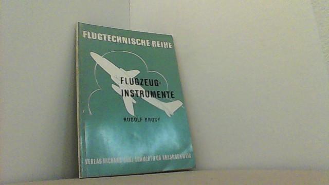 Flugzeuginstrumente. Flugtechnische Reihe.: Brock, Rudolf,